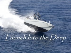 Launch Into the Deep