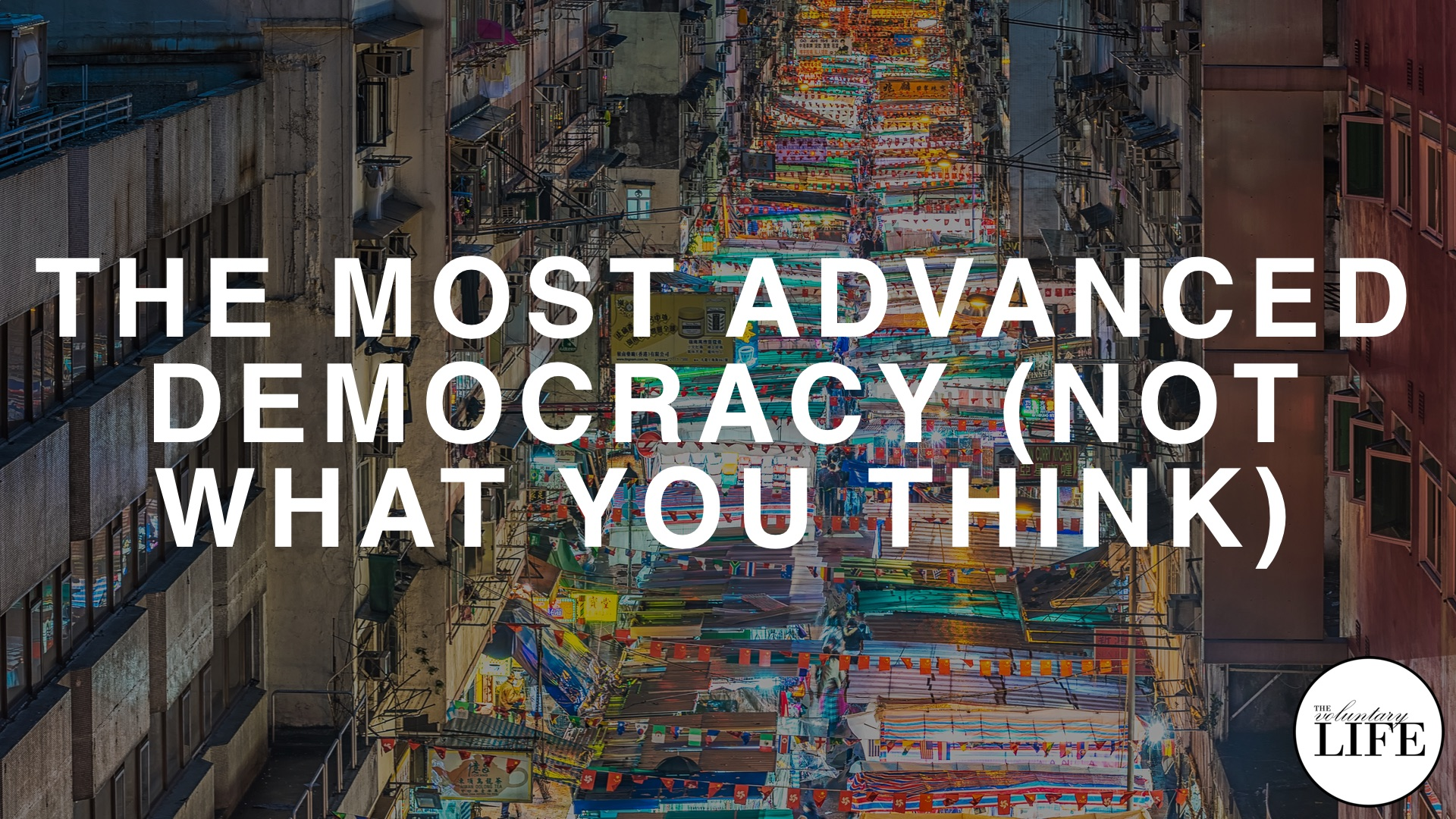 75 The Most Advanced Democracy On Earth (Probably Not What You Think)