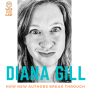 Artwork for 047 How New Authors Break Through—an Interview with Diana Gill