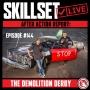 Artwork for Skillset Live Episode #144: After Action Report - Demolition Derby