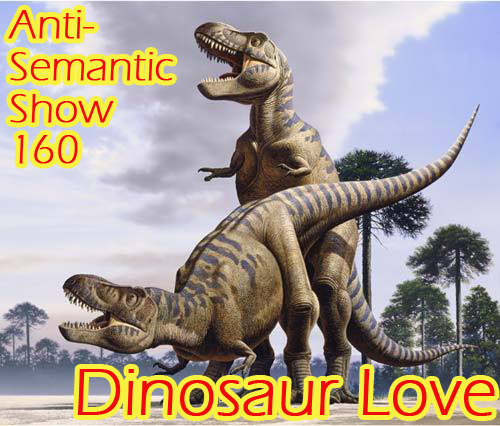 Episode 160 - Dinosaur Love