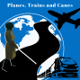 Artwork for Taking A Ride with Planes Trains and Canes