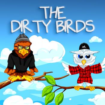 The Dirty Birds   Libsyn Directory