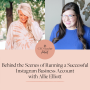 Artwork for Behind the Scenes of Running a Successful Instagram Business Account with Allie Elliott
