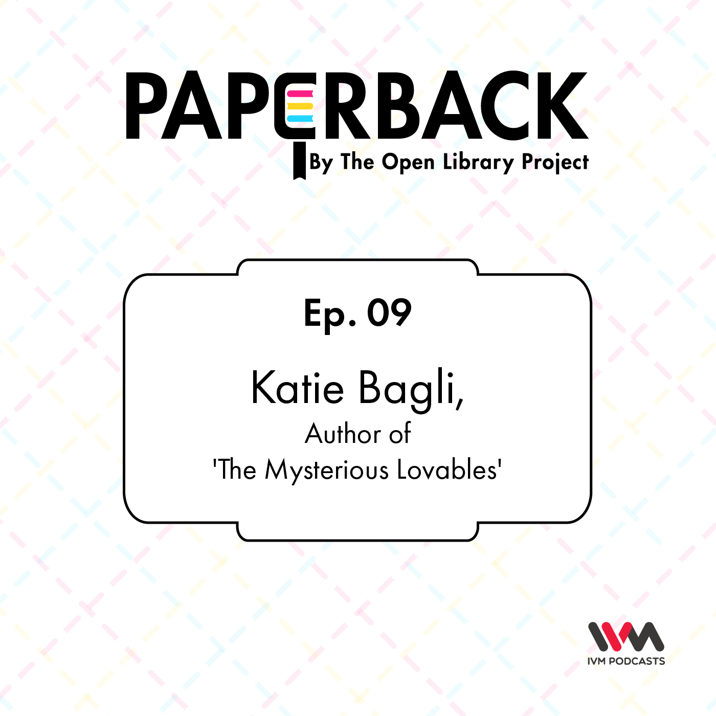 Ep. 09: Katie Bagli, Author of 'The Mysterious Lovables'