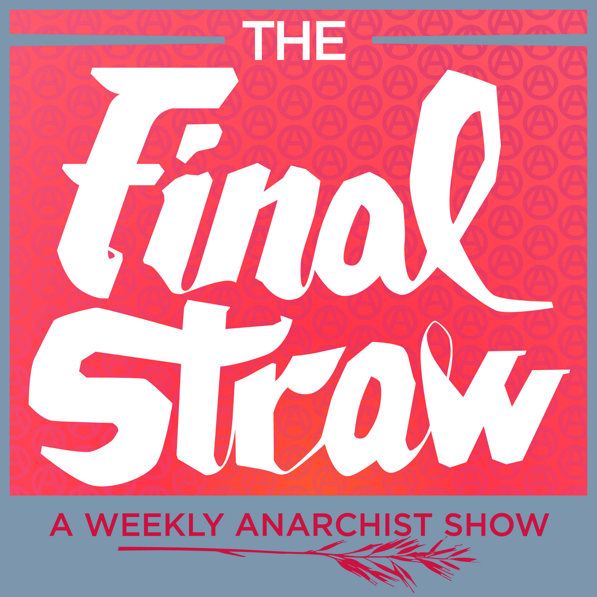 The Final Straw Radio show art