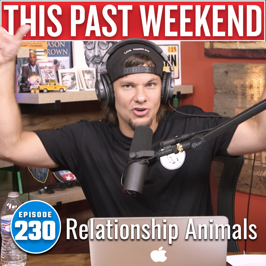 Relationship Animals | This Past Weekend #230