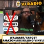 Artwork for VJ Radio | Walmart/Target/Amazon Are KILLING VINYL!