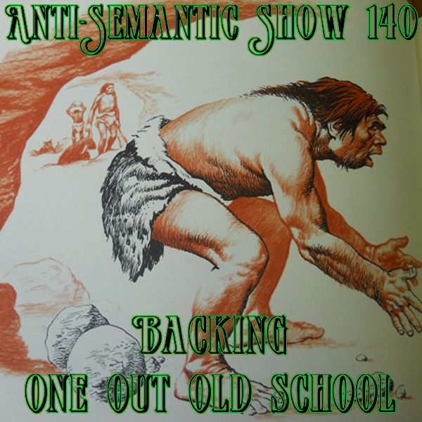 Episode 140 - Backing One Out Old School