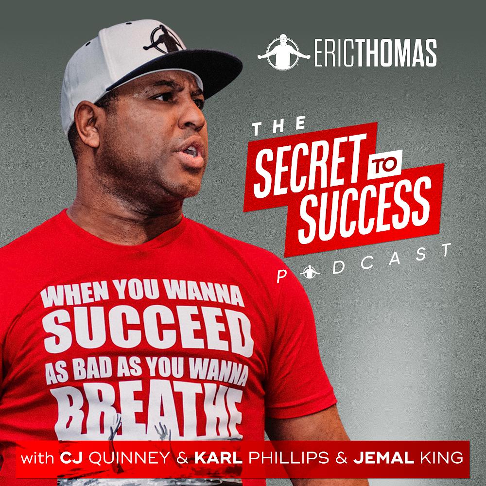 The Secret To Success with CJ, Karl, Jemal & Eric Thomas show art