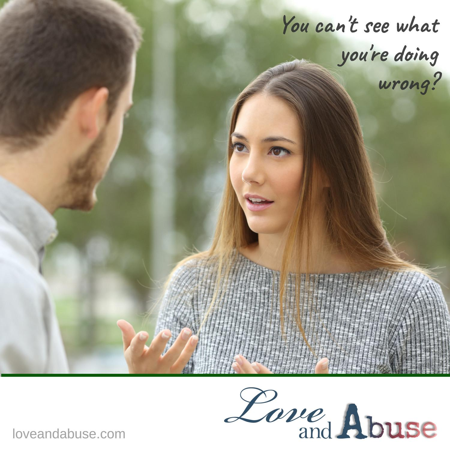 Is there an easy way to help someone understand they are being emotionally abusive?