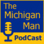 Artwork for The Michigan Man Podcast - Episode 567 - Football beat writer Aaron McMann from MLive is my guest