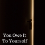 Artwork for 09-16-18 You Owe It To Yourself