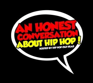 An Honest Conversation About Hip Hop