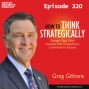Artwork for PPP 320 | How to Sharpen Your Mind by Thinking Strategically, with Greg Githens