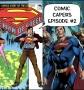 Artwork for Man of Steel #1 vs Man of Steel #1: Comic Capers Episode #2
