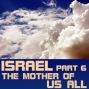 Artwork for Israel - Part 6 - The Mother of Us All