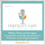 Artwork for Ep. 27 | Military Wives and Surrogacy