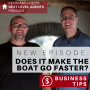 Artwork for DOES IT MAKE THE BOAT GO FASTER? Business Tip: Focus On What's Important
