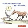 Artwork for You Can Lead A horse To Water But It Has To Drink