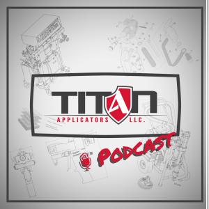 The Titan Applicators Podcast