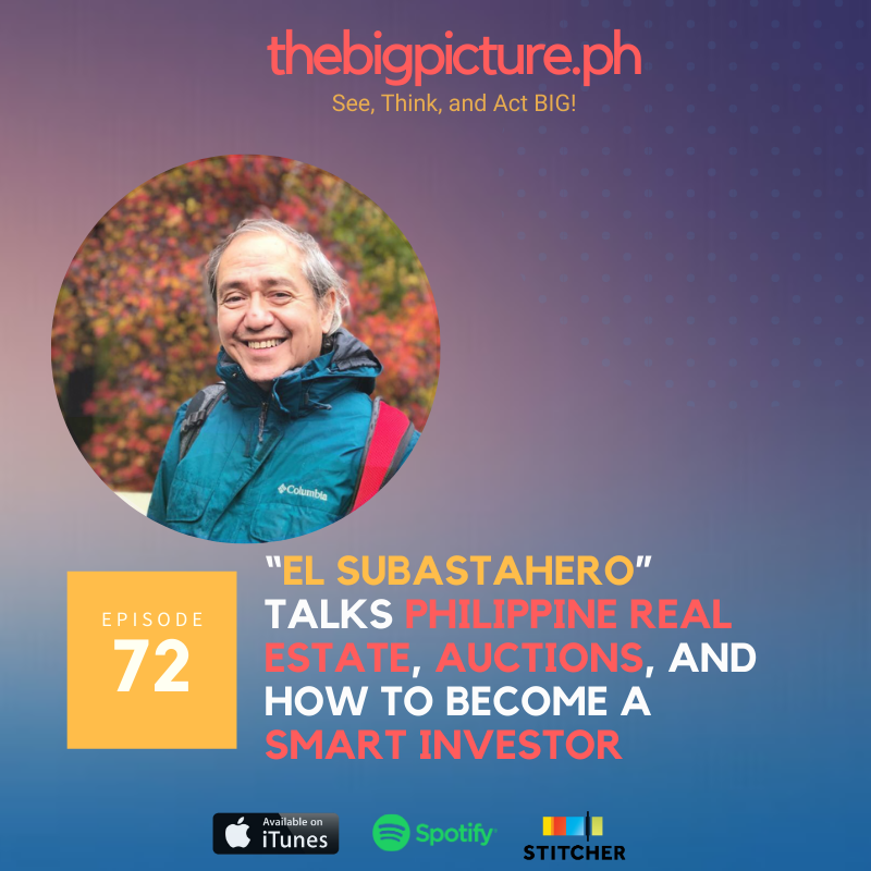 """#72: Sir Noli Alleje """"El Subastahero"""" Talks Philippine Real Estate, Auctions, and How to Become a Smart Investor"""