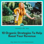 Artwork for 10 Organic Strategies To Help Boost Your Revenue