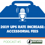 Artwork for 2019 UPS Rate Increase: Accessorial Fees