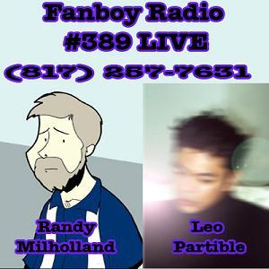 Fanboy Radio #389 - Randy Milholland, Josh Lesnick & Leo Partible