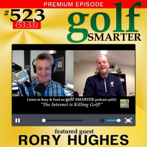 523 Premium: The Internet is Killing Golf with author and teacher Rory Hughes