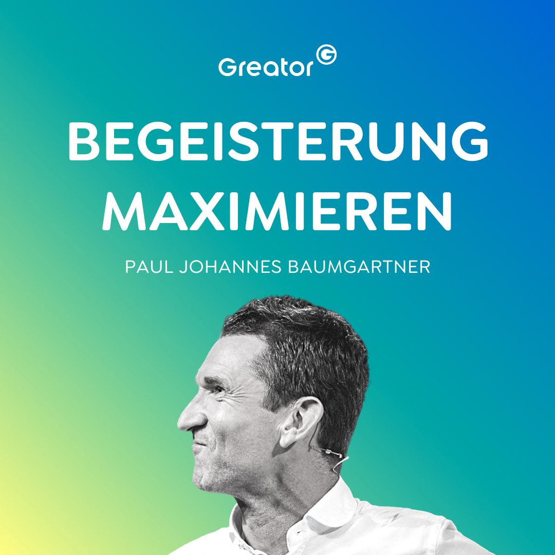 Positives Mindset: Wie motiviert und begeistert bist du? // Paul Johannes Baumgartner