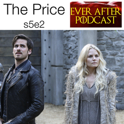 s5e2 The Price  - Ever After: The Once Upon a Time Podcast