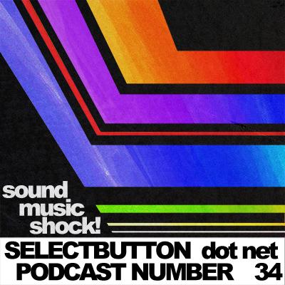Episode # 34: Sound Music Shock!