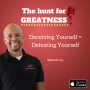 Artwork for Episode 315: Deceiving Yourself = Defeating Yourself