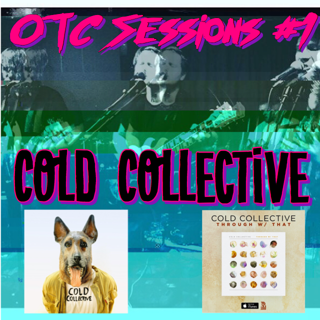 OTC Sessions #1 Cold Collective