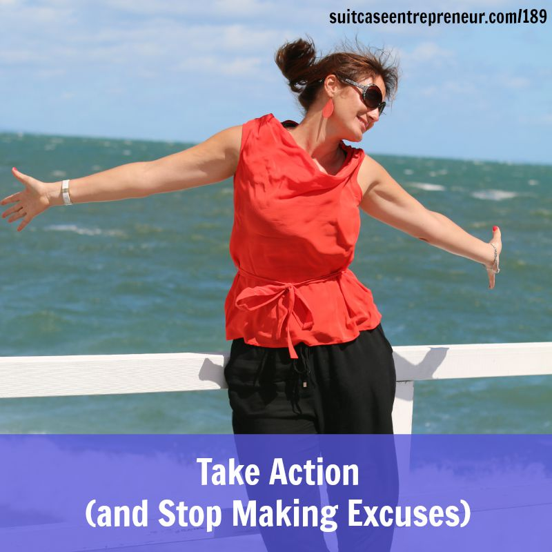 [189] Take Action (and Stop Making Excuses)