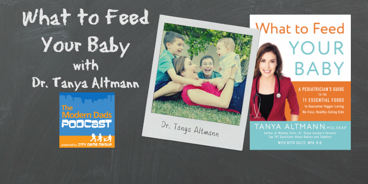 #47: What to Feed Your Baby with Dr. Tanya Altman