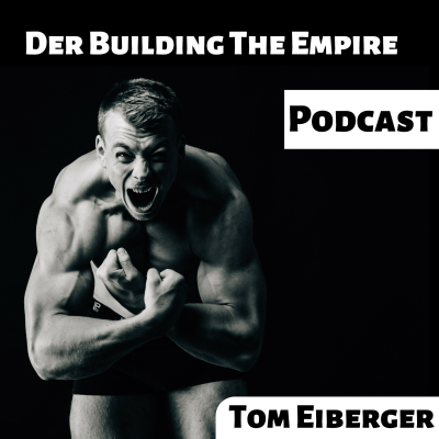 Der Building The Empire Podcast mit Tom Eiberger show image