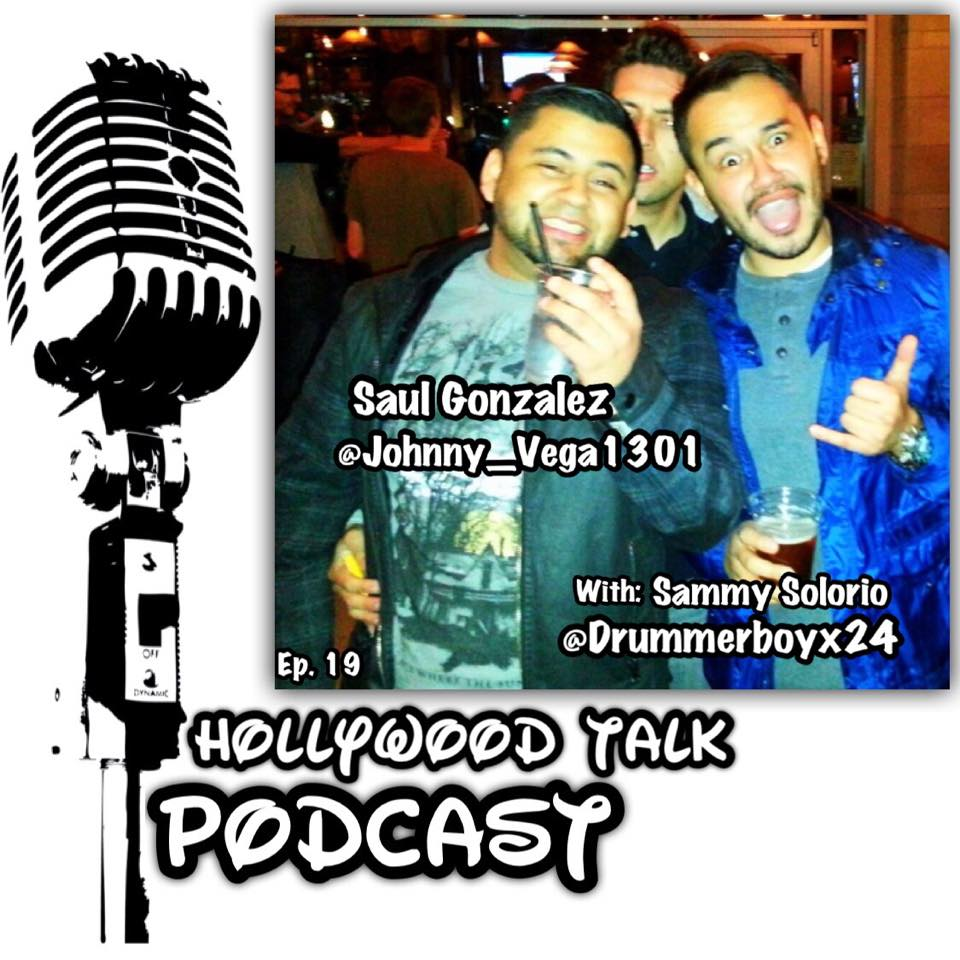 #19 Hollywood Talk with Sammy Solorio - Saul Gonzalez