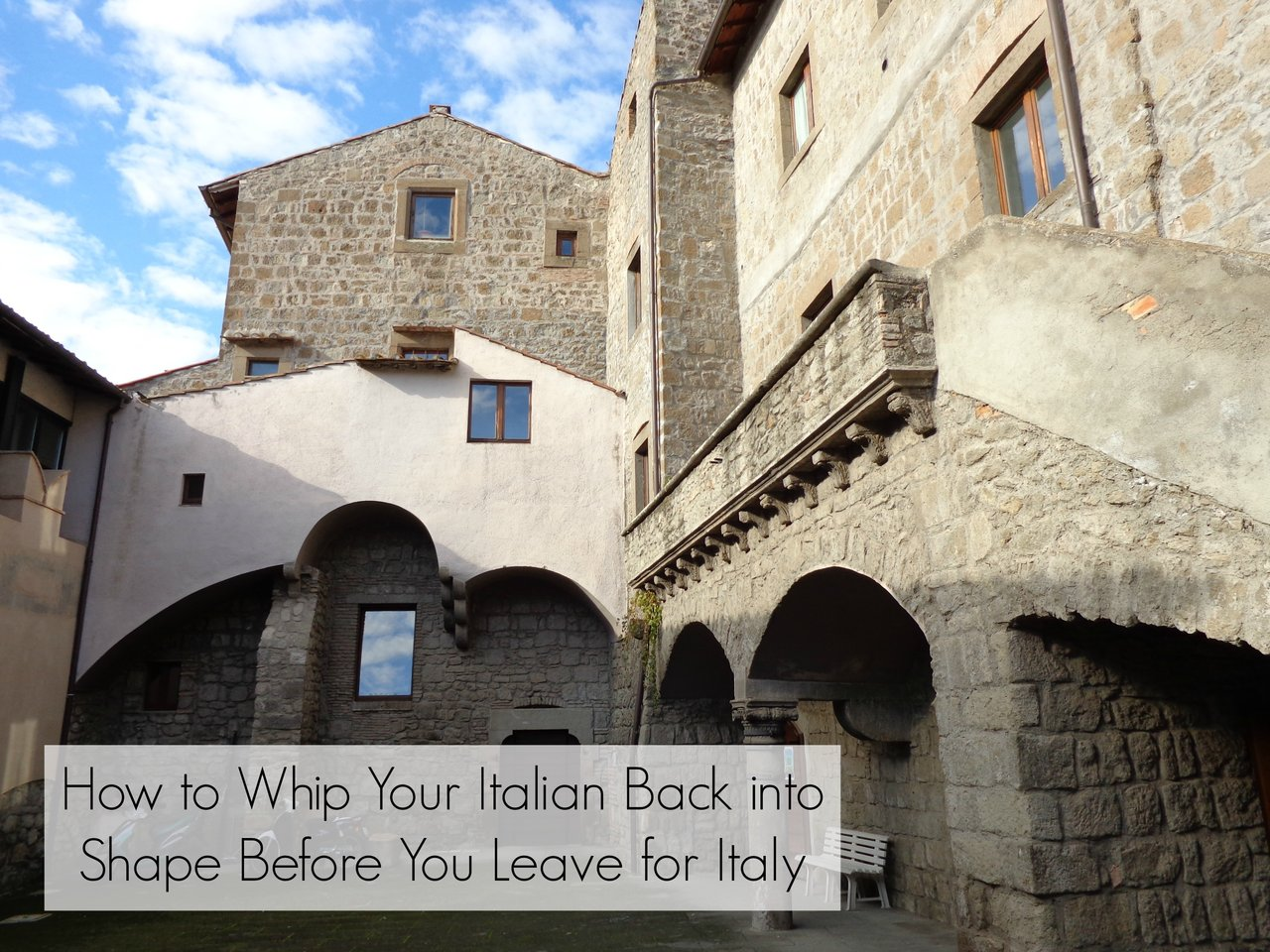 How to Whip Your Italian Back into Shape Before You Leave for Italy