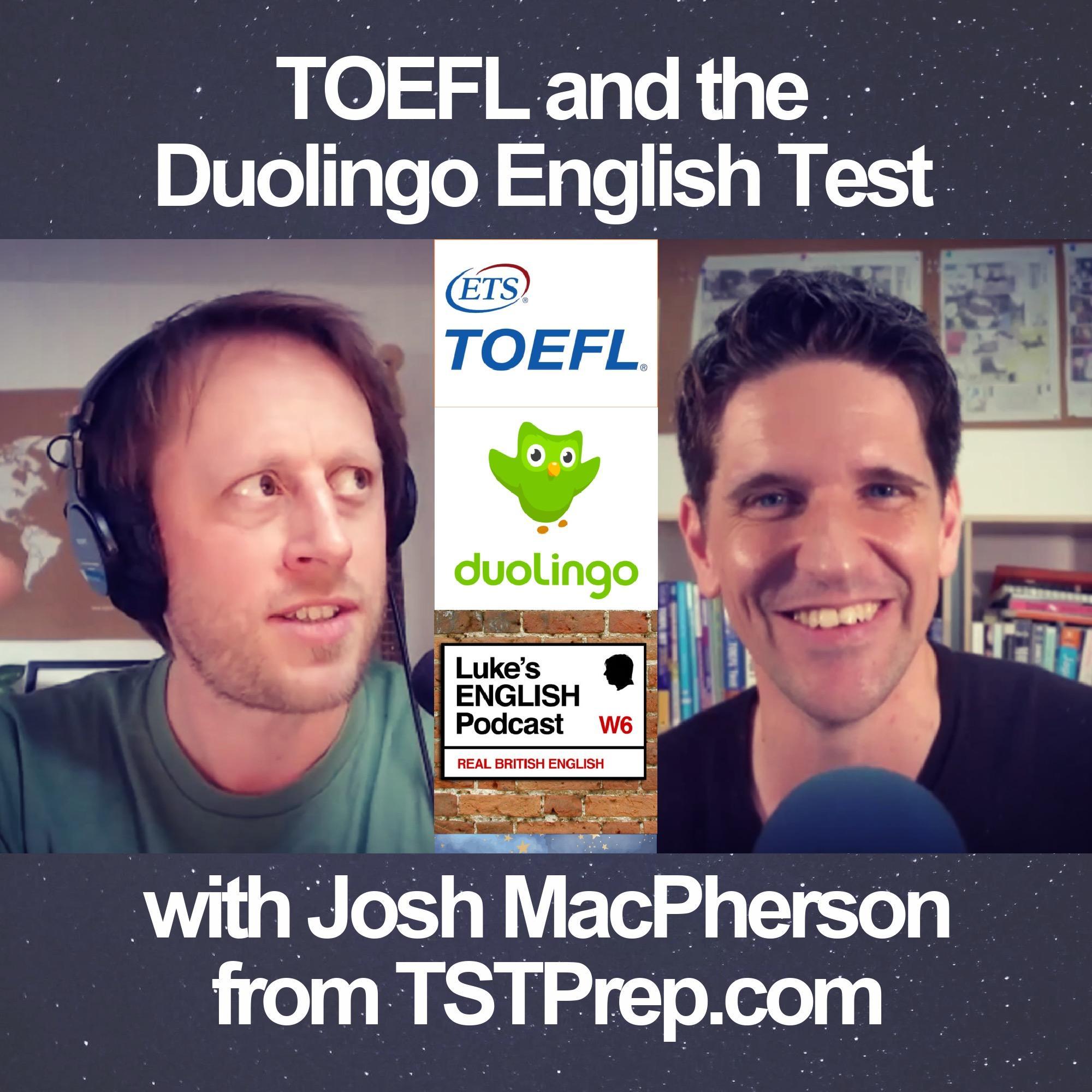 729. TOEFL and the Duolingo English Test (with Josh MacPherson from TSTPrep.com)