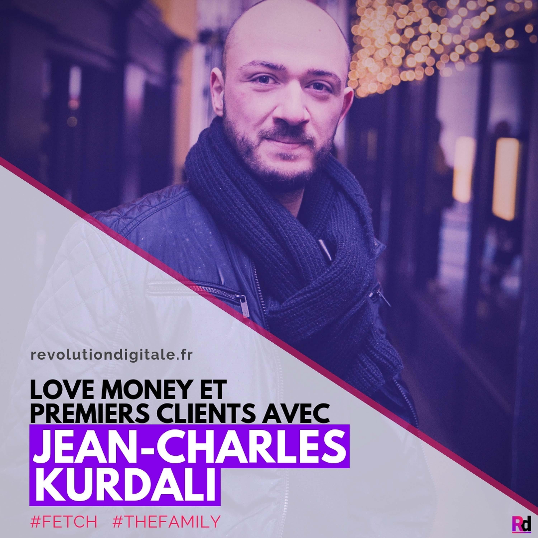 Love money et premiers clients, avec Jean-Charles Kurdali (Fetch)