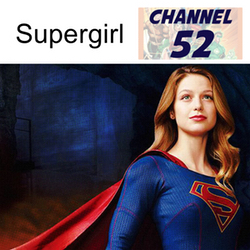 The Supergirl Special - Channel 52: The DC Podcast