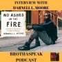 Artwork for No Ashes in the Fire: Interview with Darnell Moore. Ep. 74