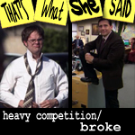 "Episode # 69 -- ""Heavy Competition"" & ""Broke"" (4/16 & 4/23/09)"
