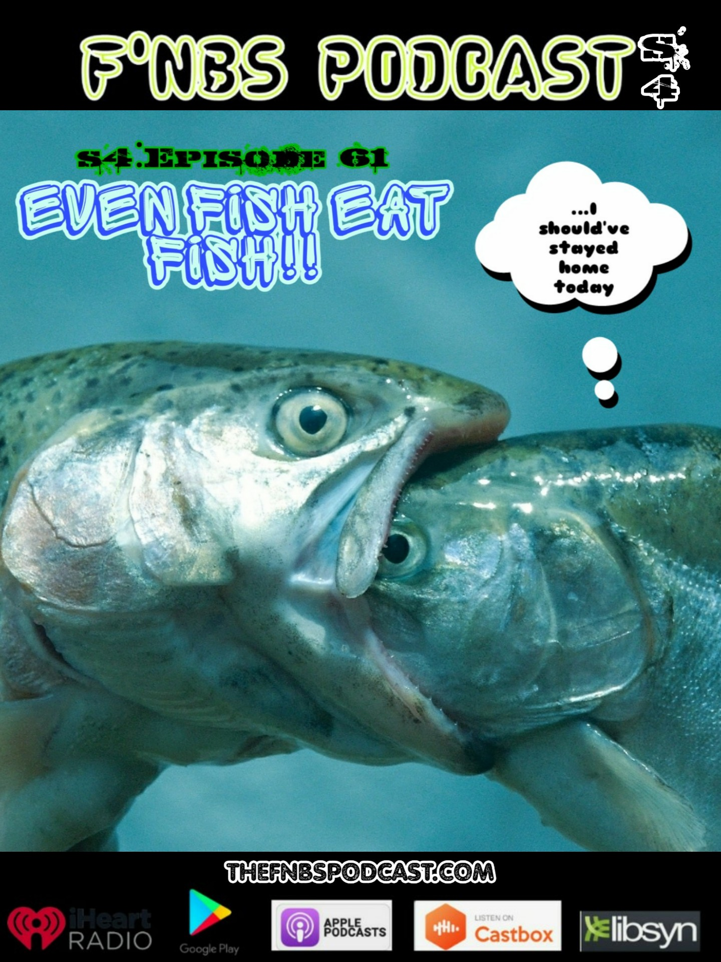 """Artwork for F'NBS PODCAST SEASON 4 EP. 61 """"EVEN FISH EAT FISH""""!!!"""