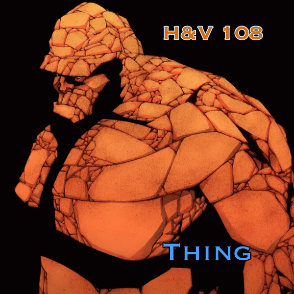 Episode 108: Ben Grimm/ Thing with Dan Ritchie