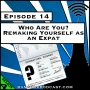 Artwork for Who Are You? Remaking Yourself as an Expat [Season 4, Episode 14]