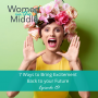 Artwork for EP #151: Seven Ways to Bring Excitement Back to your Future