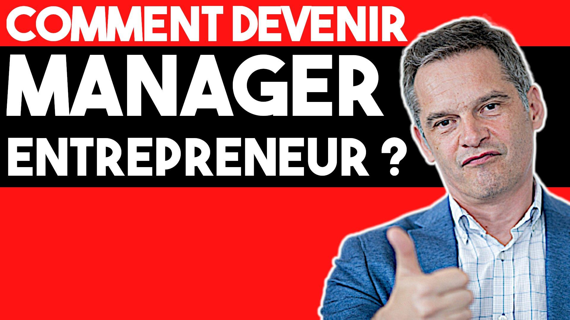PODCAST 251 - Comment devenir manager-entrepreneur